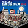 The LEGO Neighborhood Book: Build Your Own Town!