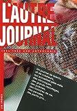 echange, troc Michel Butel, Collectif - L'Autre Journal : 1984-1992 Une anthologie