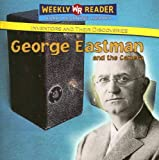 img - for George Eastman and the Camera (Inventors and Their Discoveries) book / textbook / text book