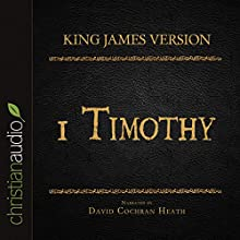 Holy Bible in Audio - King James Version: 1 Timothy (       UNABRIDGED) by King James Version Narrated by David Cochran Heath