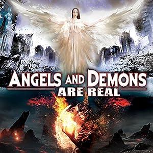Angels and Demons Are Real Radio/TV von J. Michael Long Gesprochen von: J. Michael Long