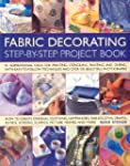The Fabric Decorating Project Book: 1...