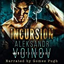 Incursion Audiobook by Aleksandr Voinov Narrated by Gomez Pugh