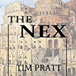 The Nex | Tim Pratt