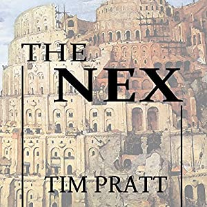 The Nex | [Tim Pratt]