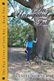 An Unrequited Fall (The Past Lives of Lola Ray Book 2)