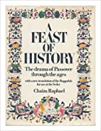 FEAST OF HISTORY/DRAMA OF PASSOVER by…