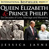 img - for Queen Elizabeth and Prince Philip: Six Decades of Love, Marriage and Monarchy (Royal Couples Book 1) book / textbook / text book