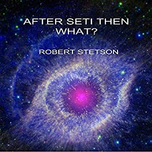 After SETI, Then What Audiobook