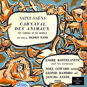 The Carnival of the Animals: Camille Saint-Sa�ns, With New Verses by Ogden Nash, Narrated by Noel Coward