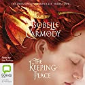 The Keeping Place: The Obernewtyn Chronicles, Book 4 Audiobook by Isobelle Carmody Narrated by Isobelle Carmody