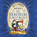 The Vanishing of Billy Buckle: Wings & Co, Book 3 Audiobook by Sally Gardner Narrated by Simon Russell Beale