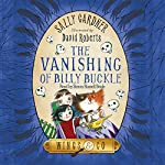 The Vanishing of Billy Buckle: Wings & Co, Book 3 | Sally Gardner