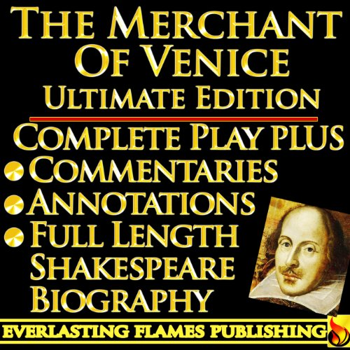 THE MERCHANT OF VENICE SHAKESPEARE SERIES - ULTIMATE EDITION - Full Play By William Shakespeare PLUS ANNOTATIONS, 3 COMMENTARIES and FULL LENGTH BIOGRAPHY - With detailed TABLE OF CONTENTS - AND MORE