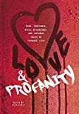 Love & Profanity: A Collection of True, Tortured, Wild, Hilarious, Concise, and Intense Tales of Teenage Life