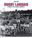 Rugby landais - origines, bourre-pifs et apothéose