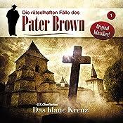 Das blaue Kreuz (Die rätselhaften Fälle des Pater Brown 1) | G. K. Chesterton