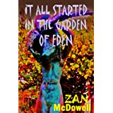 It All Started In The Garden Of Edenby Zan McDowell