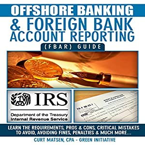 Offshore Banking & Foreign Bank Account Reporting (FBAR) Guide Audiobook