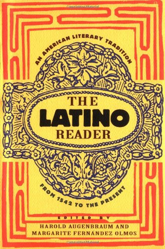The Latino Reader: An American Literary Tradition from...