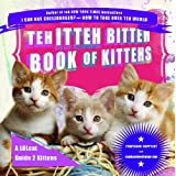 Teh Itteh Bitteh Book of Kittehs: A LOLcat Guide 2 Kittensby Professor Happycat