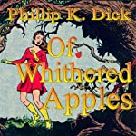Of Withered Apples | Phillip K. Dick