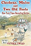 Chickens, Mules and Two Old Fools: 1