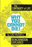 img - for Why You Cannot Die: The Continuity of Life book / textbook / text book