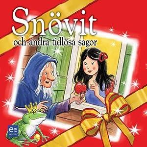 Snövit och andra tidlösa sagor [Snow White and Other Timeless Tales] | [Bröderna Grimm, Hans Christian Andersen]