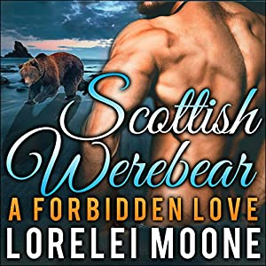 Scottish Werebear: A Forbidden Love Audiobook
