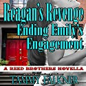 Reagan's Revenge and Ending Emily's Engagement: The Reed Brothers, Book 6 (       UNABRIDGED) by Tammy Falkner Narrated by Christy Wurzbach
