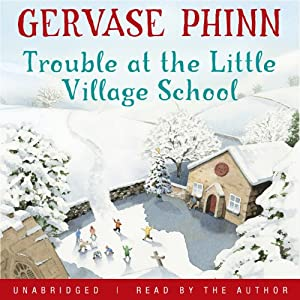 Trouble at the Little Village School Audiobook