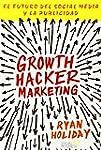 Growth Hacker Marketing. El Futuro De...