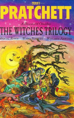 "The Witches Trilogy (A Discworld Omnibus: ""Equal Rites"", ""Wyrd Sisters"", ""Witches Abroad"")"