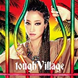 tough Village (CD+DVD)