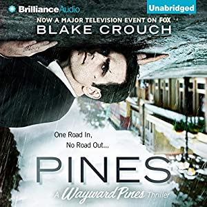 Pines Audiobook by Blake Crouch Narrated by Paul Michael Garcia