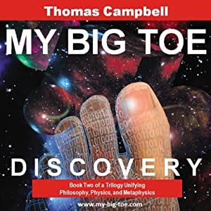 Discovery: My Big TOE, Book 2 | [Thomas W. Campbell]