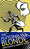 The Plutonium Blonde (Nuclear Bombshell Book 1)