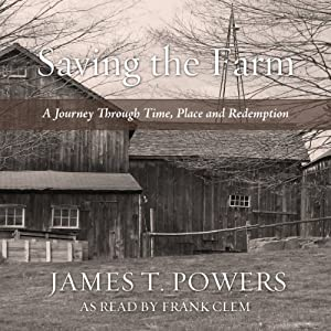 Saving the Farm: A Journey Through Time, Place, and Redemption | [James T. Powers]