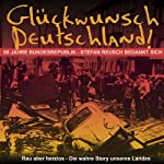 Glückwunsch Deutschland. 60 Jahre Bundesrepublik | Stefan Reusch
