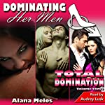 Dominating Her Men: Total Domination, Volume Three | Alana Melos