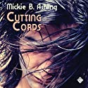Cutting Cords (       UNABRIDGED) by Mickie B. Ashling Narrated by John Solo