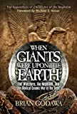 img - for When Giants Were Upon the Earth: The Watchers, the Nephilim, and the Biblical Cosmic War of the Seed book / textbook / text book