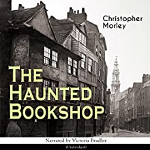 The Haunted Bookshop Audiobook by Christopher Morley Narrated by Victoria Bradley