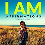 I AM Affirmations | Stephens Hyang