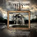 Riverhouse Audiobook by G. Norman Lippert Narrated by Doug Lee