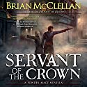 Servant of the Crown: A Powder Mage Novella Audiobook by Brian McClellan Narrated by Daniel Dorse
