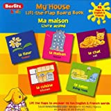 My House Flap Book - French (Lift-The-Flap Board Book) (English and French Edition)