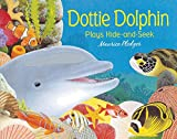 img - for Dottie Dolphin Plays Hide-and-Seek (Friendship Tales) book / textbook / text book