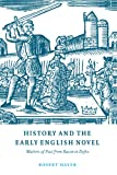 History and the Early English Novel: Matters of Fact from Bacon to Defoe (Cambridge Studies in Eighteenth-Century English Literature and Thought) (0521604478) by Mayer, Robert